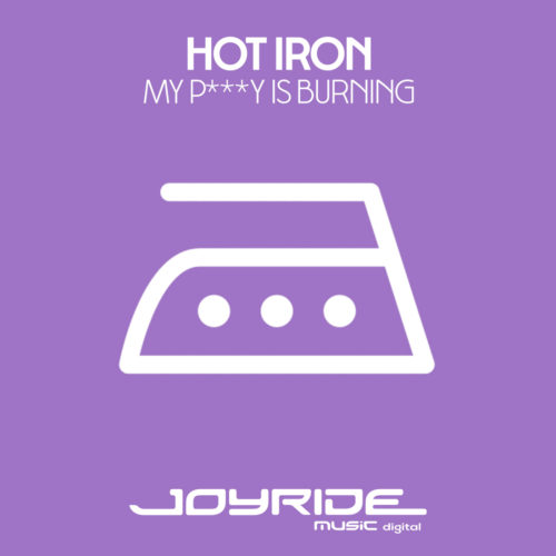Hot Iron – My P***y Is Burning
