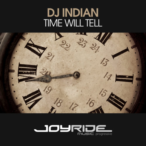DJ Indian – Time Will Tell