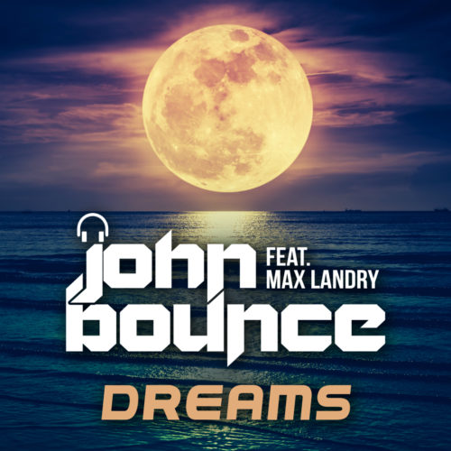 John Bounce ft. Max Landry – Dreams