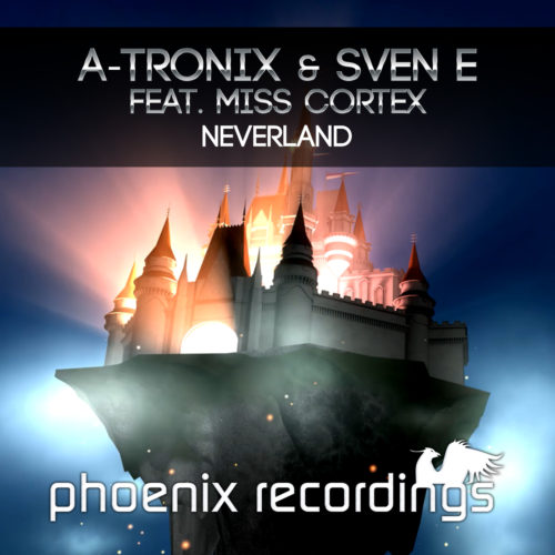 A-Tronix & Sven E ft. Miss Cortex – Neverland