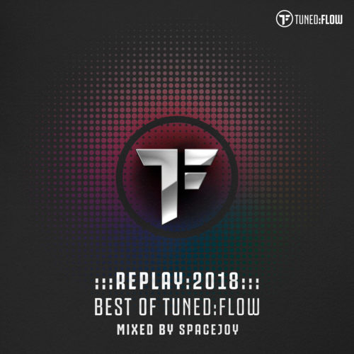 Replay:2018 Best of Tuned:Flow (Mixed by Spacejoy)
