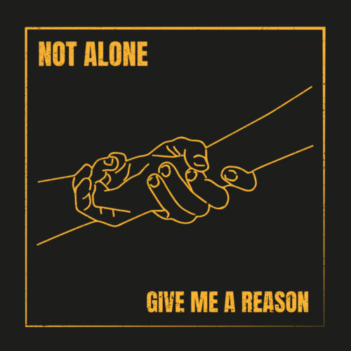 Give Me A Reason – Not Alone