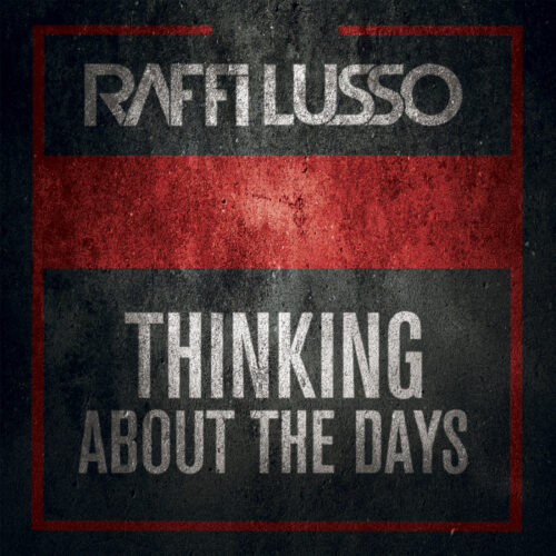 Raffi Lusso – Thinking About the Days