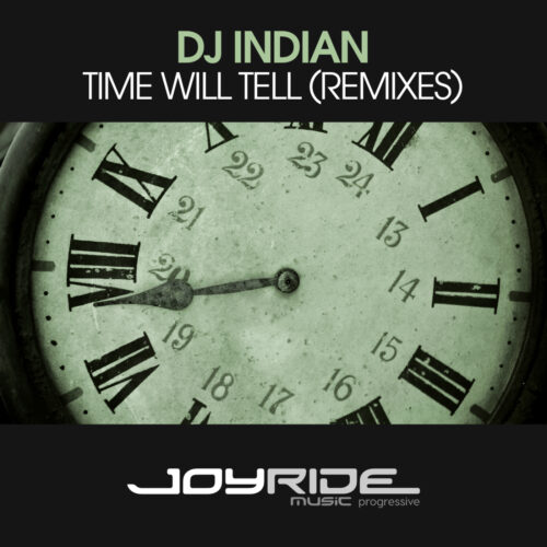 DJ Indian – Time Will Tell (Remixes)