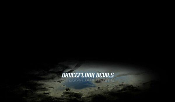 Dancefloor Devils