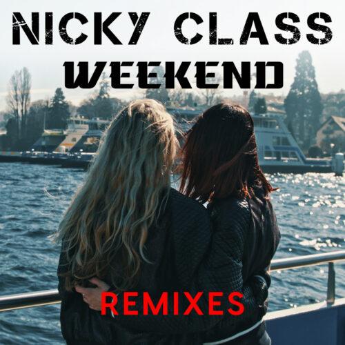 Nicky Class – Weekend (Remixes)
