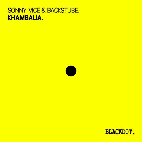 Sonny Vice & Backstube – Khambalia