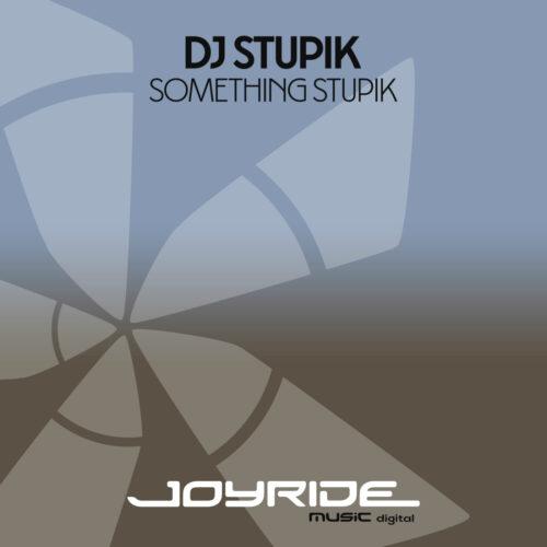 DJ Stupik – Something Stupik