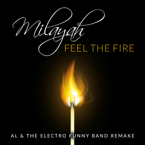 Milayah – Feel the Fire (Al & The Electro Funny Band Remake)