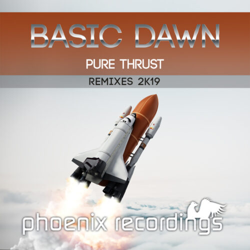 Basic Dawn – Pure Thrust (Remixes 2K19)
