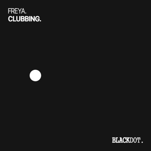 Freya – Clubbing