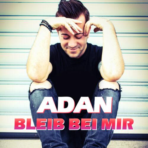 Adan – Bleib bei mir