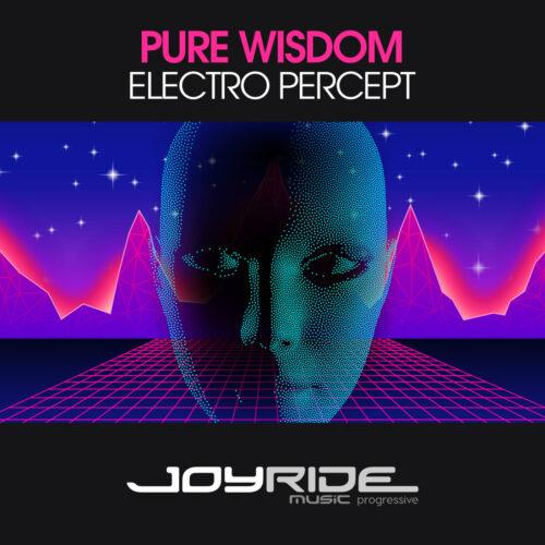 Pure Wisdom – Electro Percept