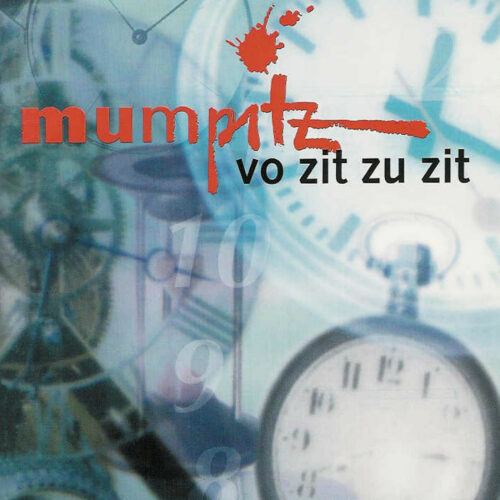 Mumpitz – Vo Zit zu Zit