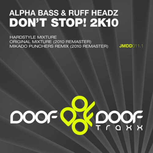 Alpha Bass & Ruff Headz – Don't Stop! 2K10