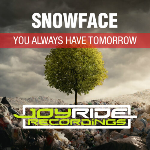Snowface – You Always Have Tomorrow