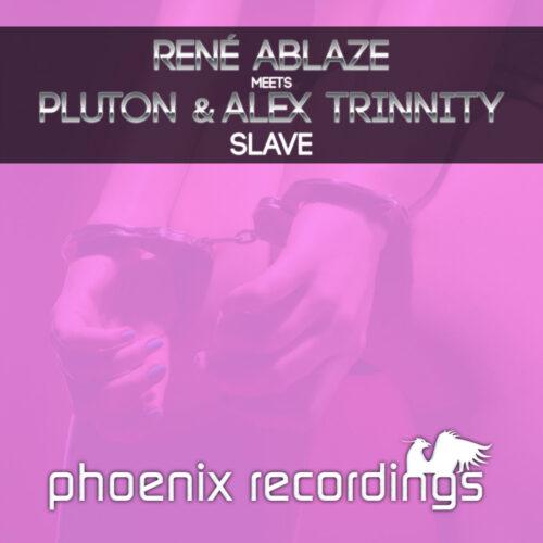 Rene Ablaze meets Pluton & Alex Trinnity – Slave