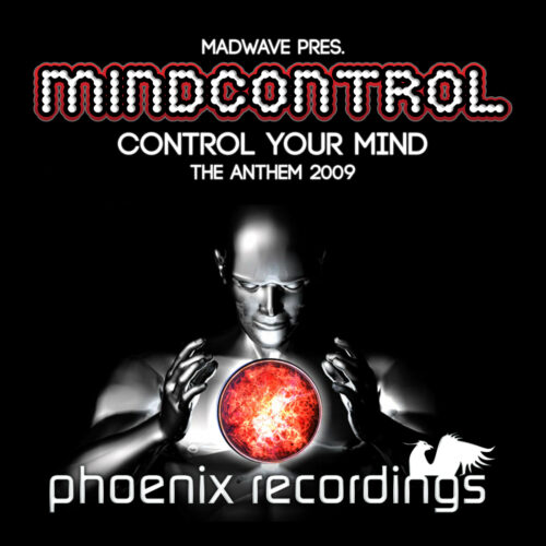Madwave – Control Your Mind (Mindcontrol Anthem 2009)