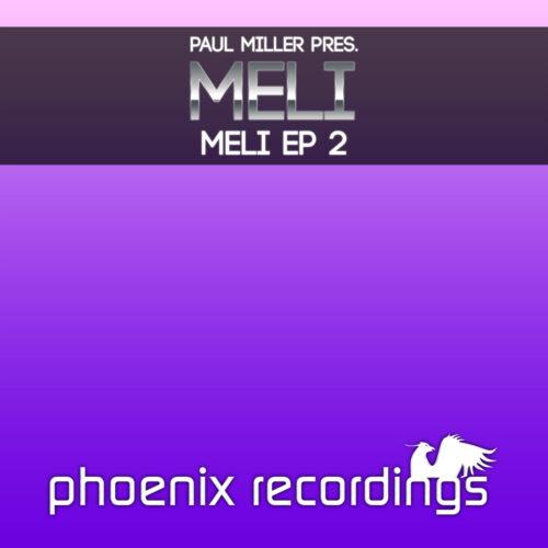 Paul Miller pres. Meli – Meli EP 2
