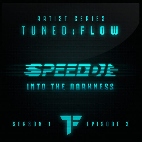 Speed DJ – Into the Darkness (T:F Artist Series S01-E03)