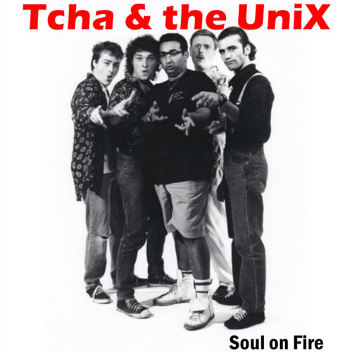 Tcha & the UniX – Soul on Fire