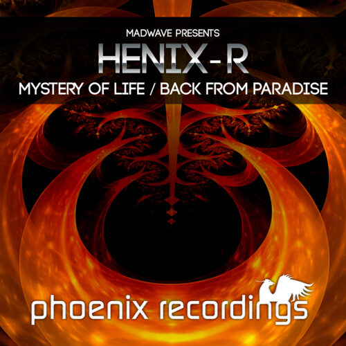 Madwave pres. Henix-R – Mystery of Life / Back from Paradise