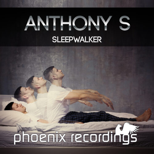Anthony S – Sleepwalker