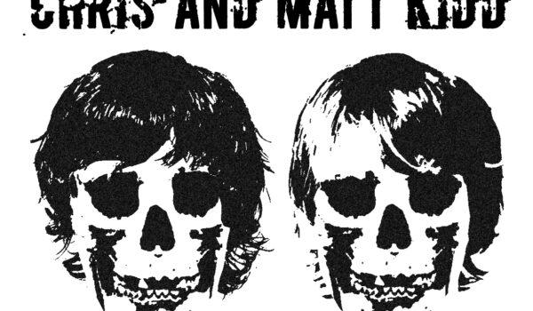 Chris & Matt Kidd