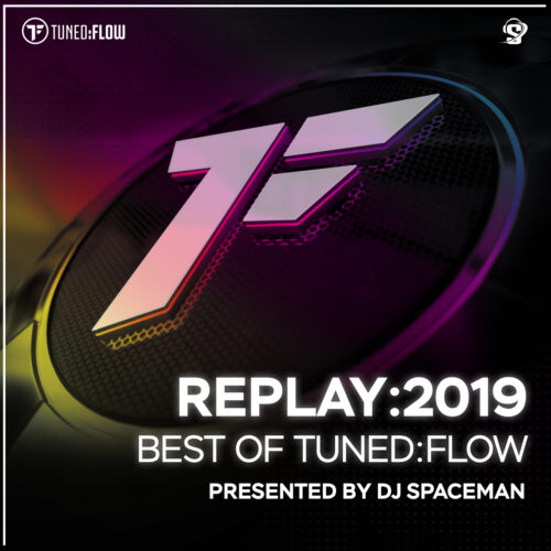 Replay:2019 – Best of Tuned:Flow (Presented by DJ Spaceman)