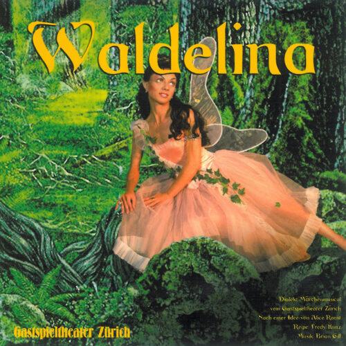 """Gastspieltheater Zürich – Waldelina (oder """"De verwunschnig Wald"""")"""