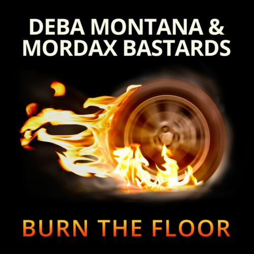 Deba Montana & Mordax Bastards – Burn the Floor