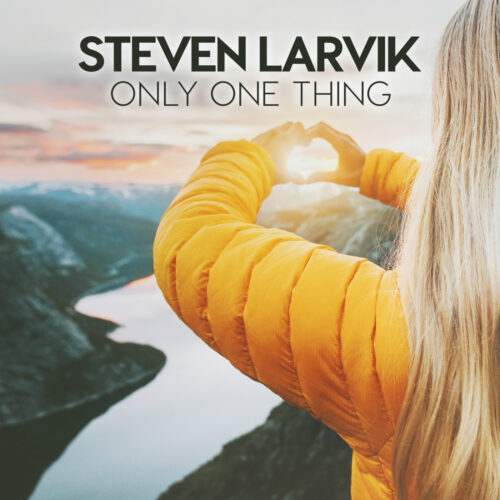 Steven Larvik – Only One Thing
