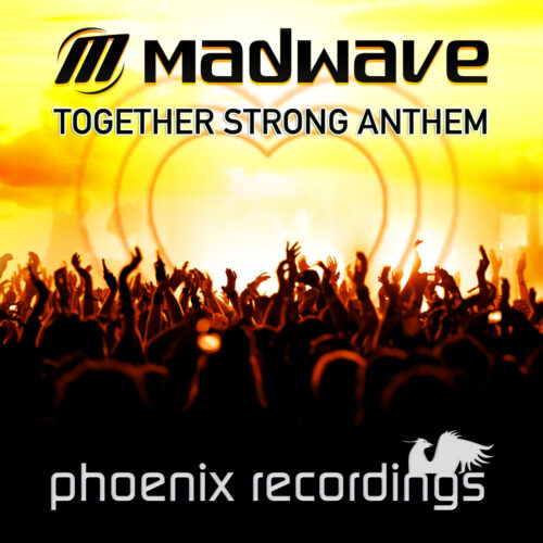 Madwave – Together Strong Anthem