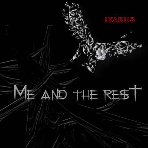 Me And The Rest – Ikarus