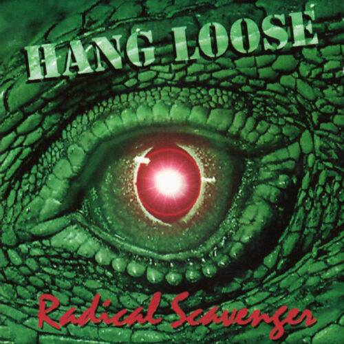 Hang Loose – Radical Scavenger