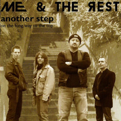 Me And The Rest – Another Step (On the Long Way to the Top)