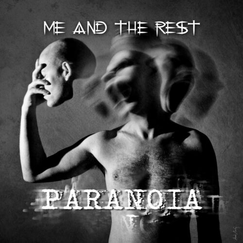 Me And The Rest – Paranoia