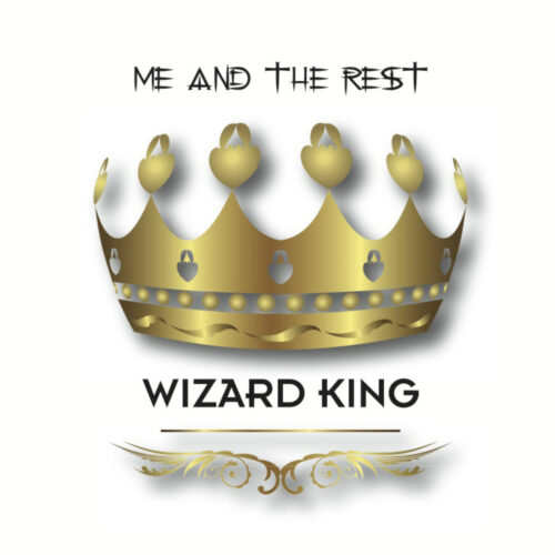 Me And The Rest – Wizard King