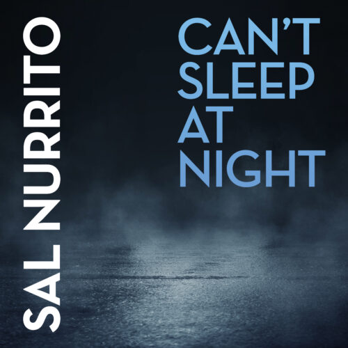 Sal Nurrito – Can't Sleep at Night