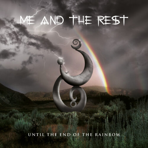 Me And The Rest – Until the End of the Rainbow