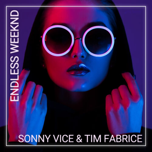 Sonny Vice & Tim Fabrice – Endless Weeknd