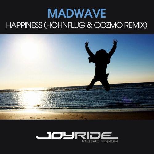 Madwave – Happiness (Höhnflug & Cozmo Remix)