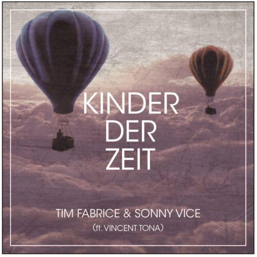 Tim Fabrice & Sonny Vice (feat. Vincent Tona) – Kinder Der Zeit