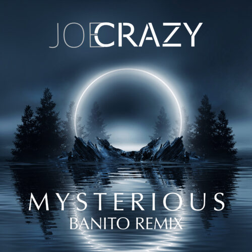 Joe Crazy – Mysterious (Banito Remix)