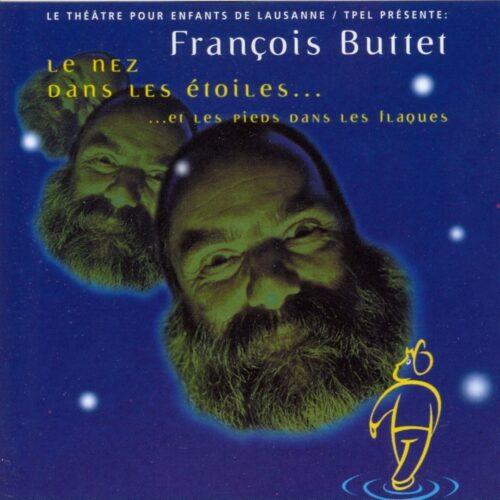 François Buttet – Le Nez dans les Étoiles