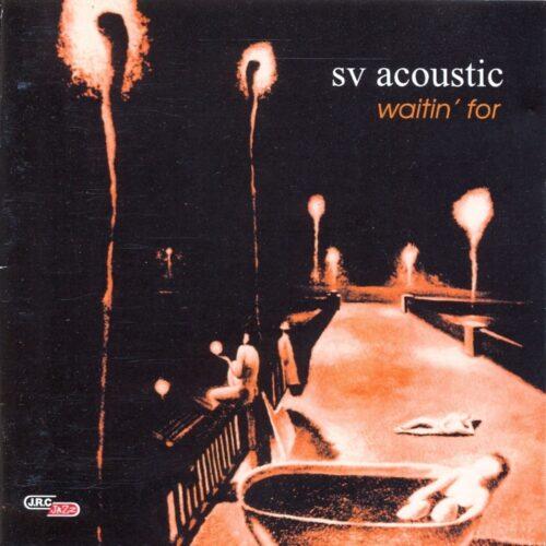 SV Acoustic – Waitin' For