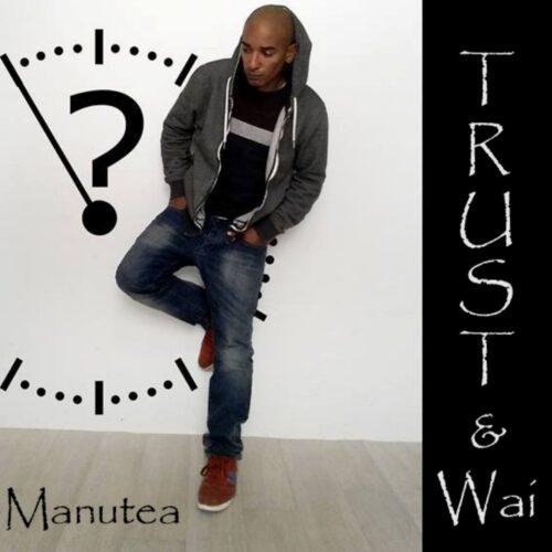 Manutea – Trust & Wai