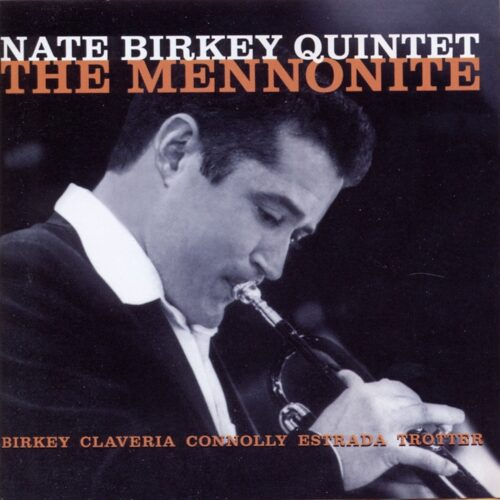 Nate Birkey Quintet – The Mennonite