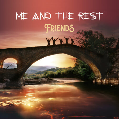 Me And The Rest – Friends