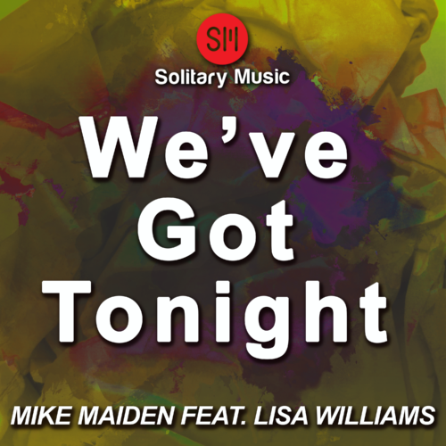 Mike Maiden – We've Got Tonight (feat. Lisa Williams)